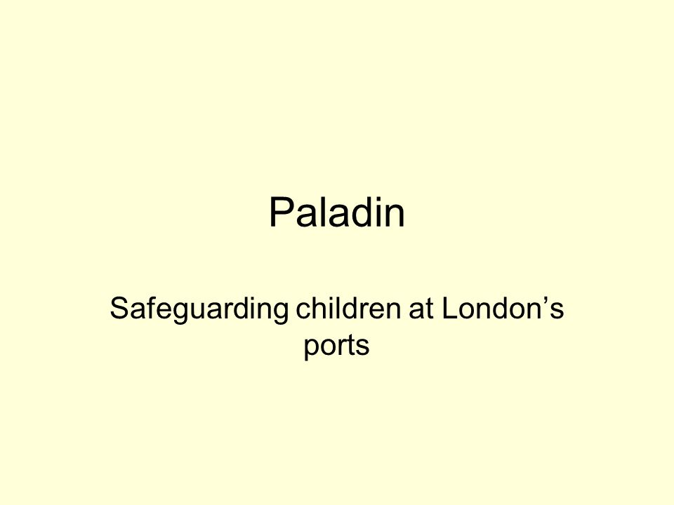 Paladin Safeguarding children at Londons ports