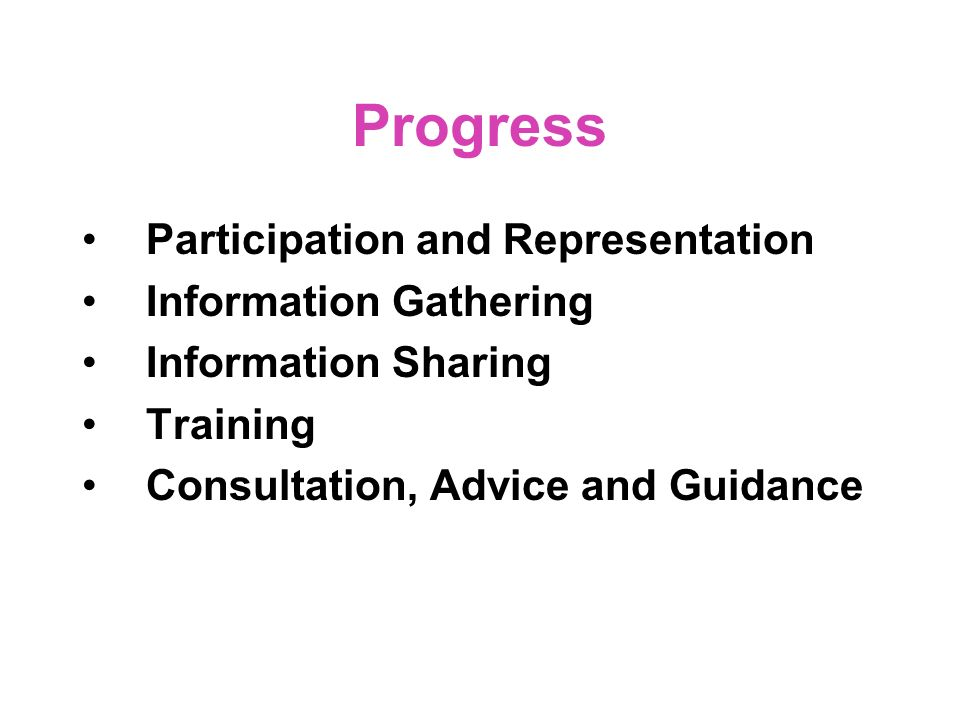 A1 Progress Participation and Representation Information Gathering Information Sharing Training Consultation, Advice and Guidance