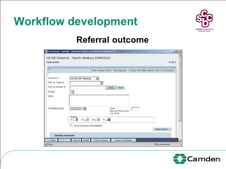 Workflow development Referral outcome