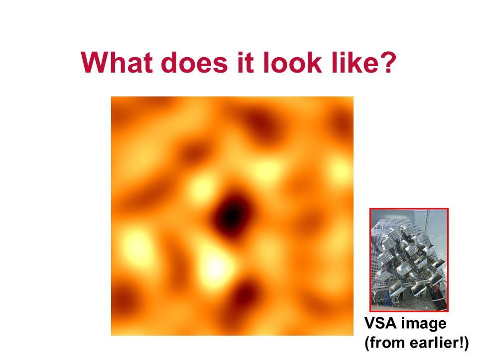 What does it look like? VSA image (from earlier!)