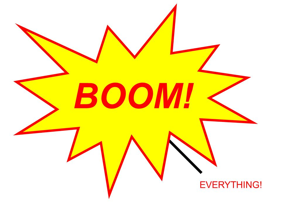 IN THE BEGINNING……. EVERYTHING! BOOM!