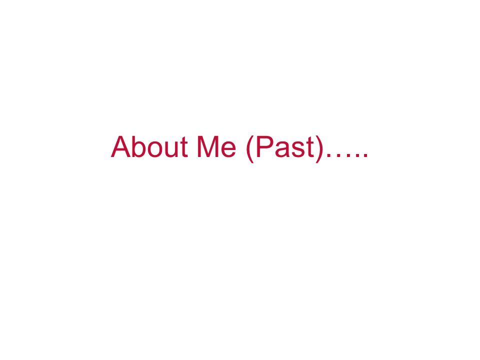 About Me (Past)…..