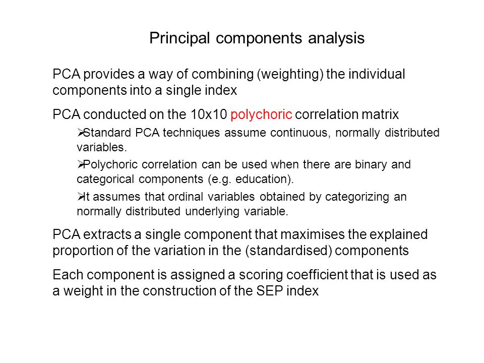 Principal components analysis PCA provides a way of combining (weighting) the individual components into a single index PCA conducted on the 10x10 pol