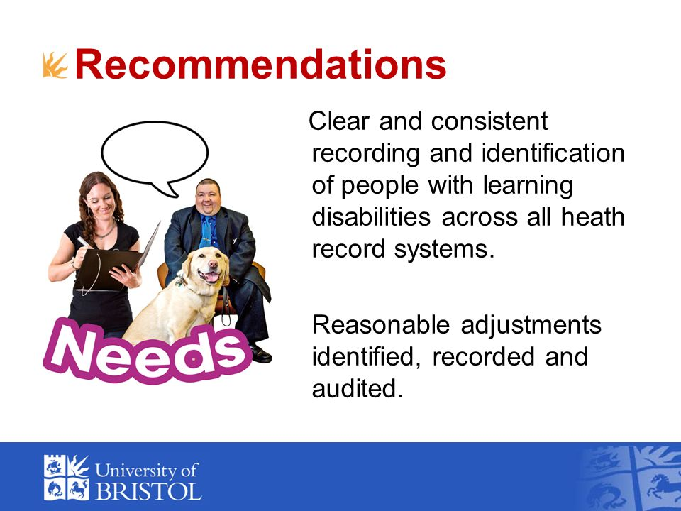 Recommendations Clear and consistent recording and identification of people with learning disabilities across all heath record systems.