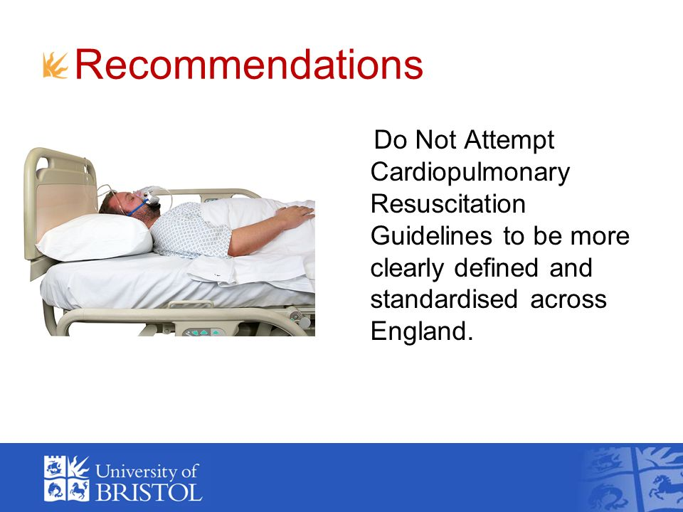Recommendations Do Not Attempt Cardiopulmonary Resuscitation Guidelines to be more clearly defined and standardised across England.