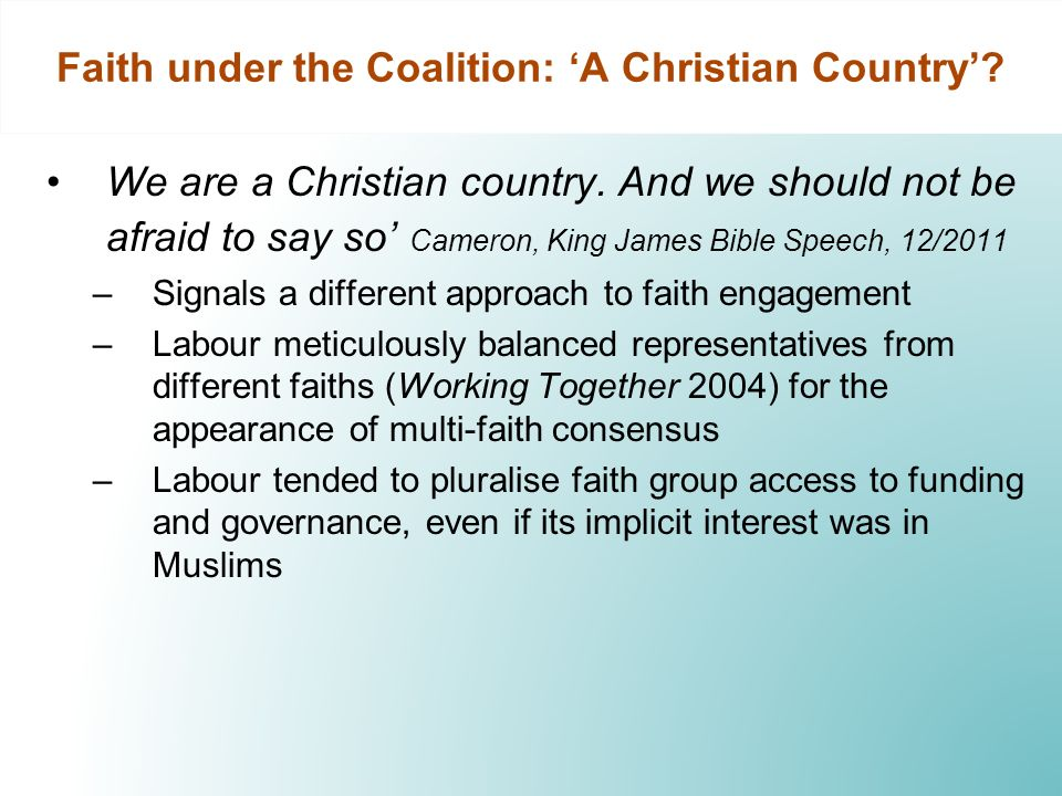 Faith under the Coalition: A Christian Country. We are a Christian country.