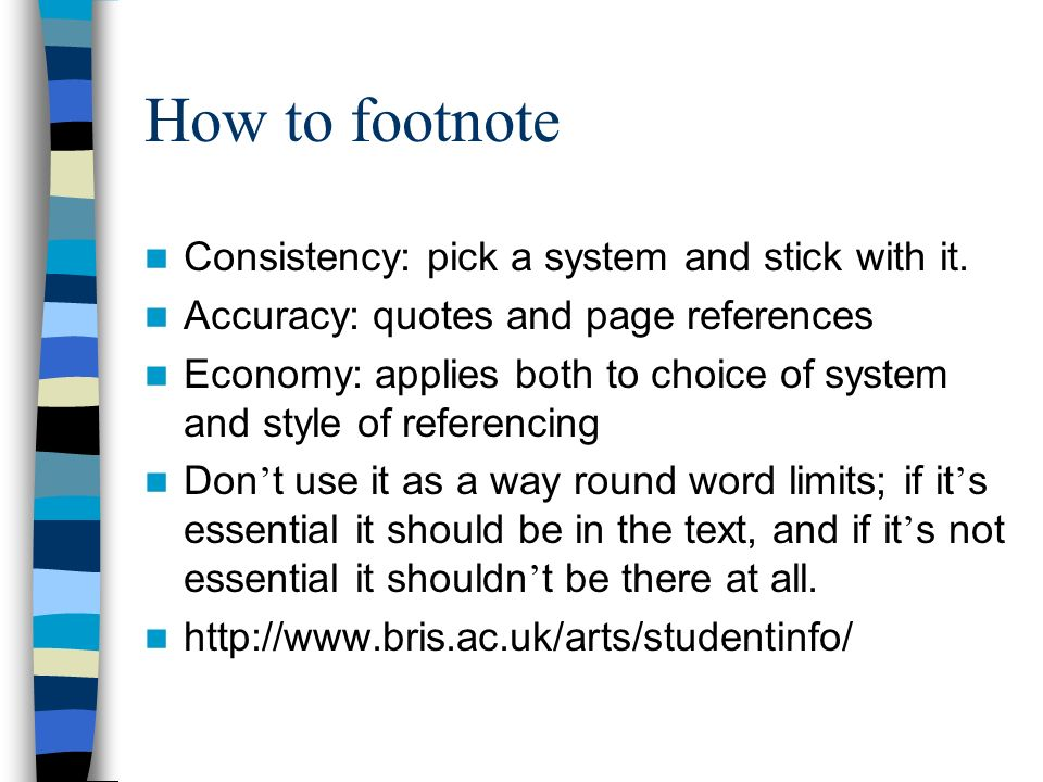 How to footnote Consistency: pick a system and stick with it.