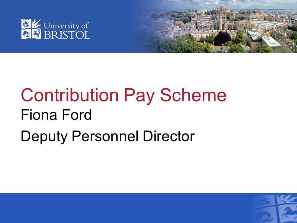 Contribution Pay Scheme Fiona Ford Deputy Personnel Director