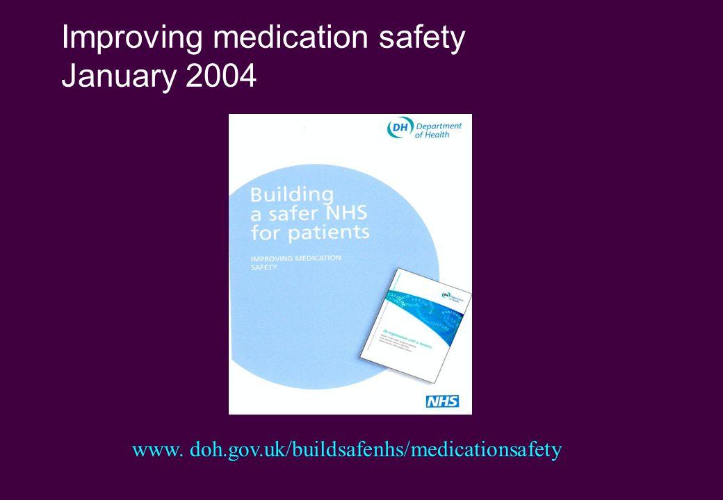 Improving medication safety January 2004 www. doh.gov.uk/buildsafenhs/medicationsafety