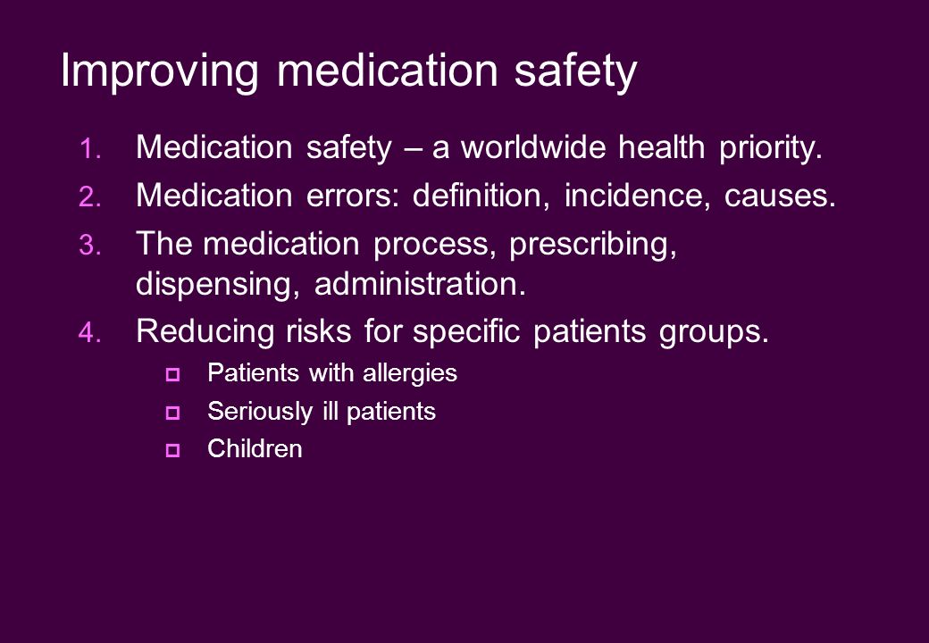 Improving medication safety 1. Medication safety – a worldwide health priority. 2. Medication errors: definition, incidence, causes. 3. The medication