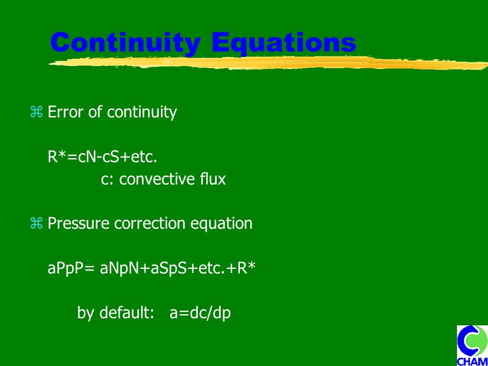 Continuity Equations Error of continuity R*=cN-cS+etc.
