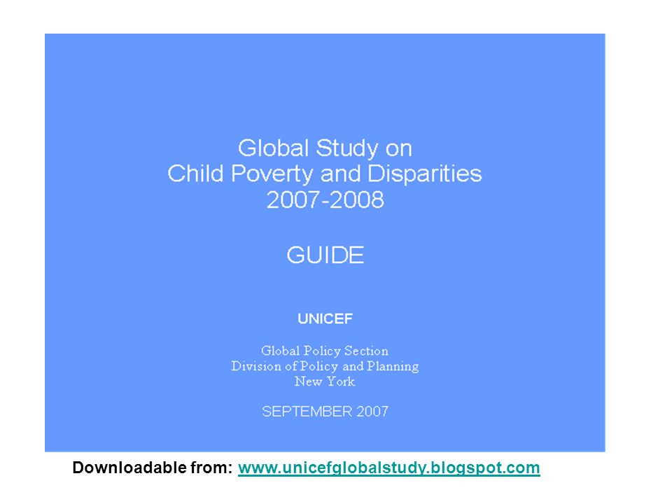 Downloadable from: www.unicefglobalstudy.blogspot.comwww.unicefglobalstudy.blogspot.com