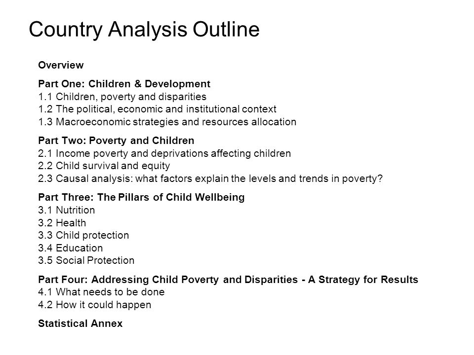 Country Analysis Outline Overview Part One: Children & Development 1.1 Children, poverty and disparities 1.2 The political, economic and institutional