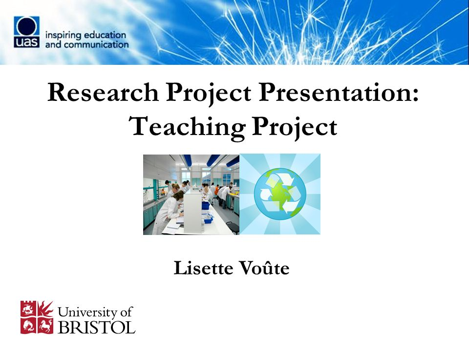 Teaching Project 1.Research – Investigating the Current English School System 2.Observation – Observing Teaching Styles & Comparison between Two Year 12 Classes 3.Teaching - Becoming the Teacher 4.New A-Level Chemistry Criteria - Researching the Changes, Ideology for the Changes & Whether it is a Success 5.Teachers Resource Pack - A Teachers Resource on Green Chemistry for the new A-Level Specifications