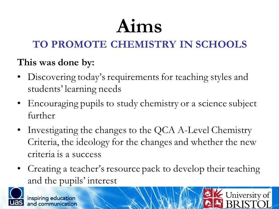 Motive In the last 10 years: The Percentage of UCAS Chemistry Applicants has declined to 0.15% from 0.20% 30 UK Universities have closed down their Chemistry departments