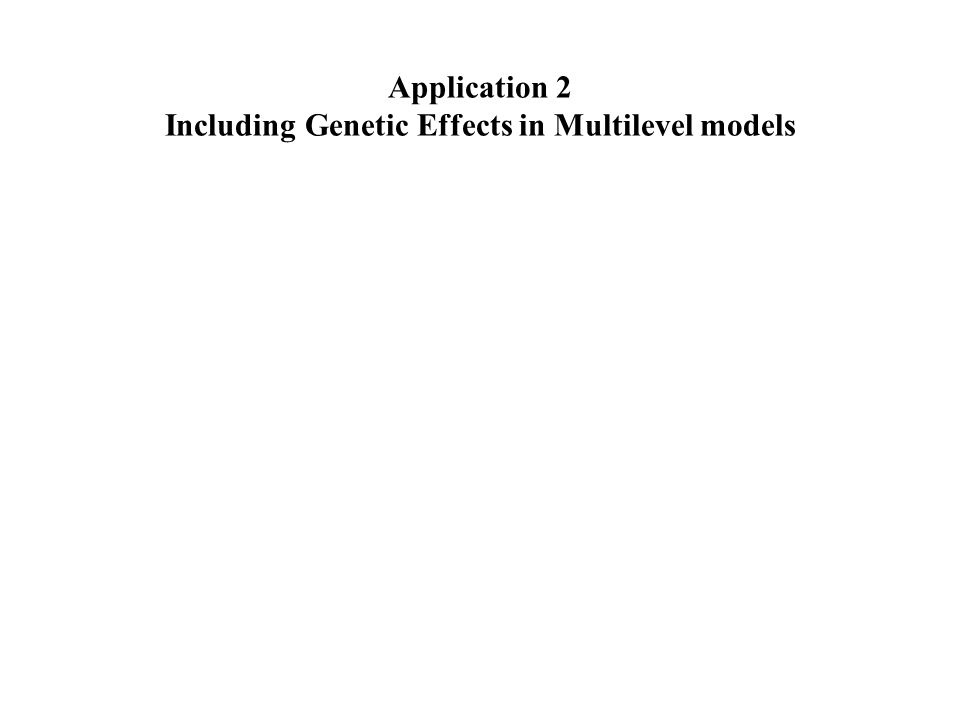 Application 2 Including Genetic Effects in Multilevel models