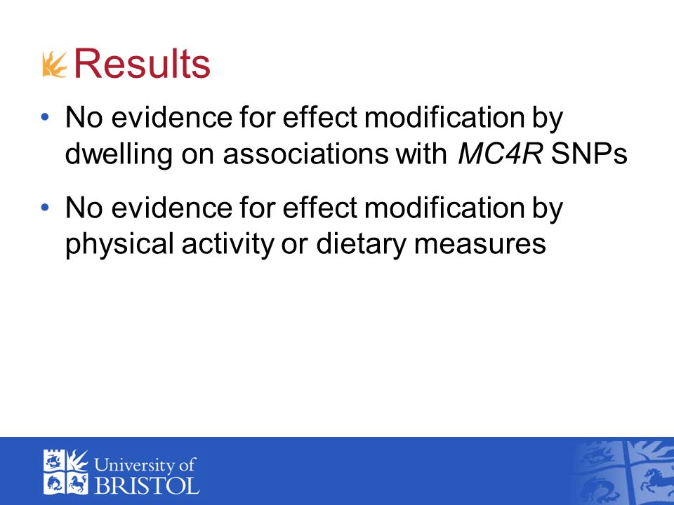 Results No evidence for effect modification by dwelling on associations with MC4R SNPs No evidence for effect modification by physical activity or dietary measures