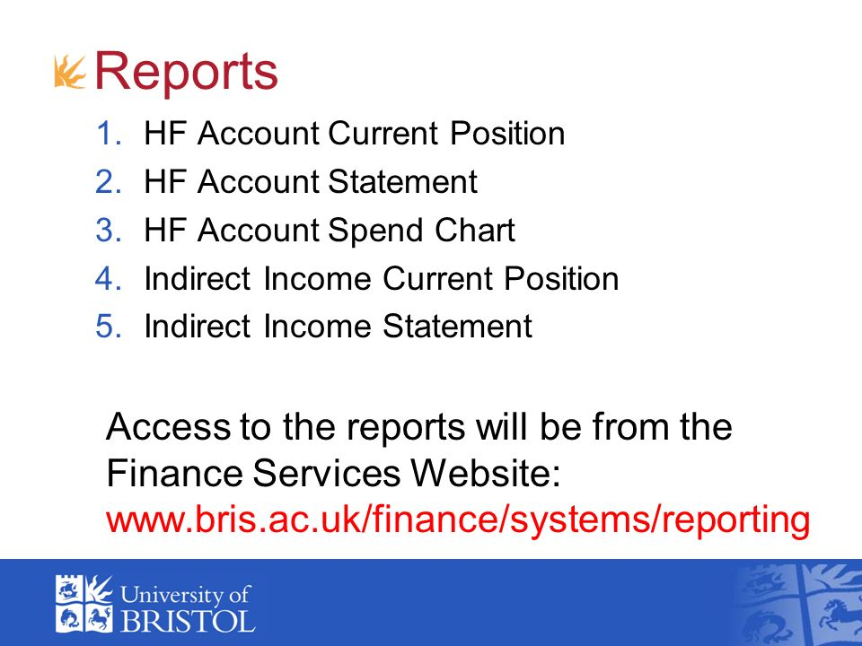 Reports 1.HF Account Current Position 2.HF Account Statement 3.HF Account Spend Chart 4.Indirect Income Current Position 5.Indirect Income Statement A