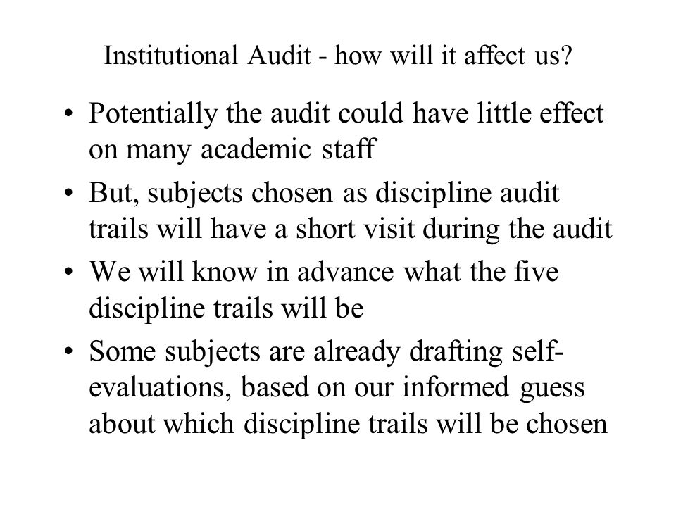 Institutional Audit - how will it affect us.