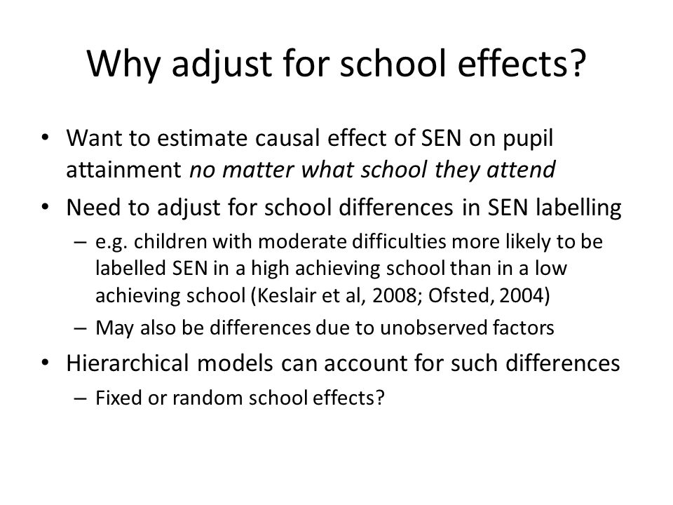Why adjust for school effects.