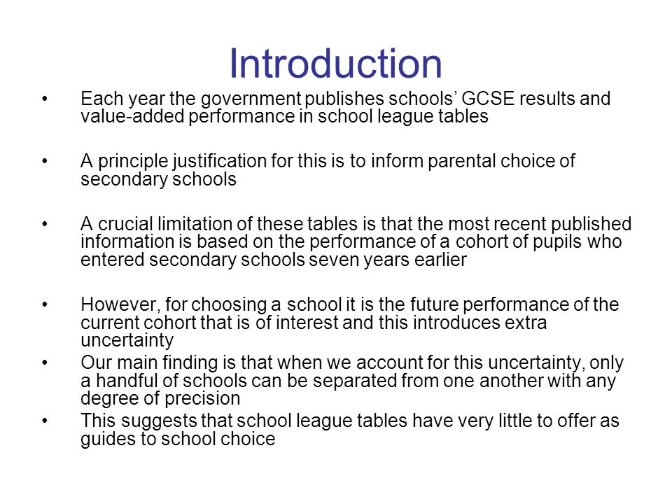 School-level variables For the purpose of informing school choice, we should not adjust for any school practices and policies since they are part of the effect we are trying to measure For the same reason, we do not want to adjust for school compositional variables However, the government do adjust for two variables that measure the impact of pupils peer groups –School mean of intake achievement –School spread of intake achievement More later