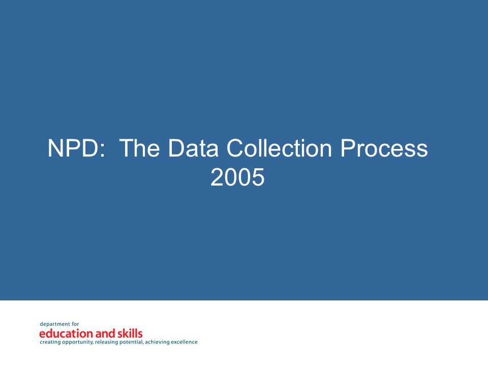 NPD: The Data Collection Process 2005