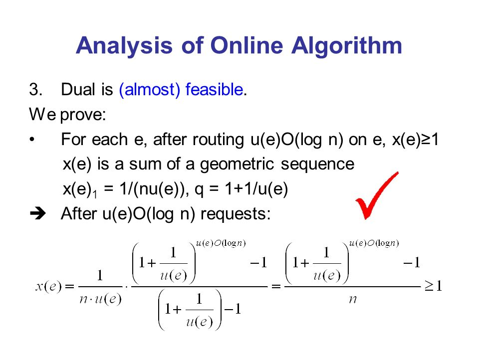 Analysis of Online Algorithm 3.Dual is (almost) feasible.
