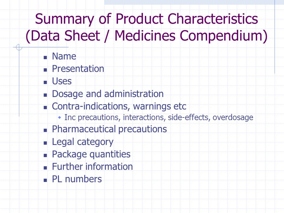 Summary of Product Characteristics (Data Sheet / Medicines Compendium) Name Presentation Uses Dosage and administration Contra-indications, warnings e