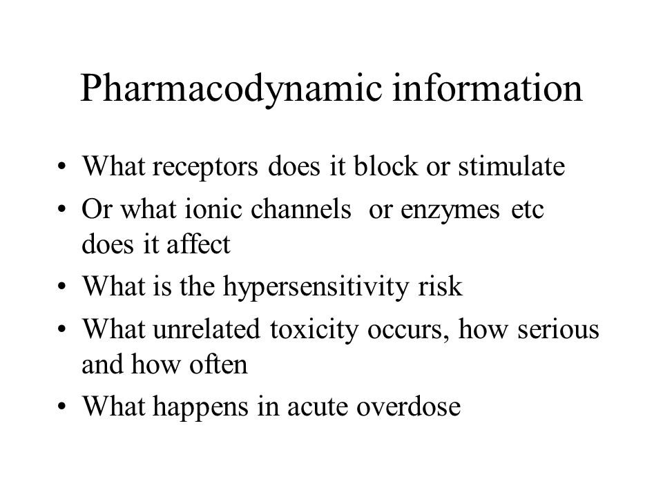 Pharmacodynamic information What receptors does it block or stimulate Or what ionic channels or enzymes etc does it affect What is the hypersensitivit