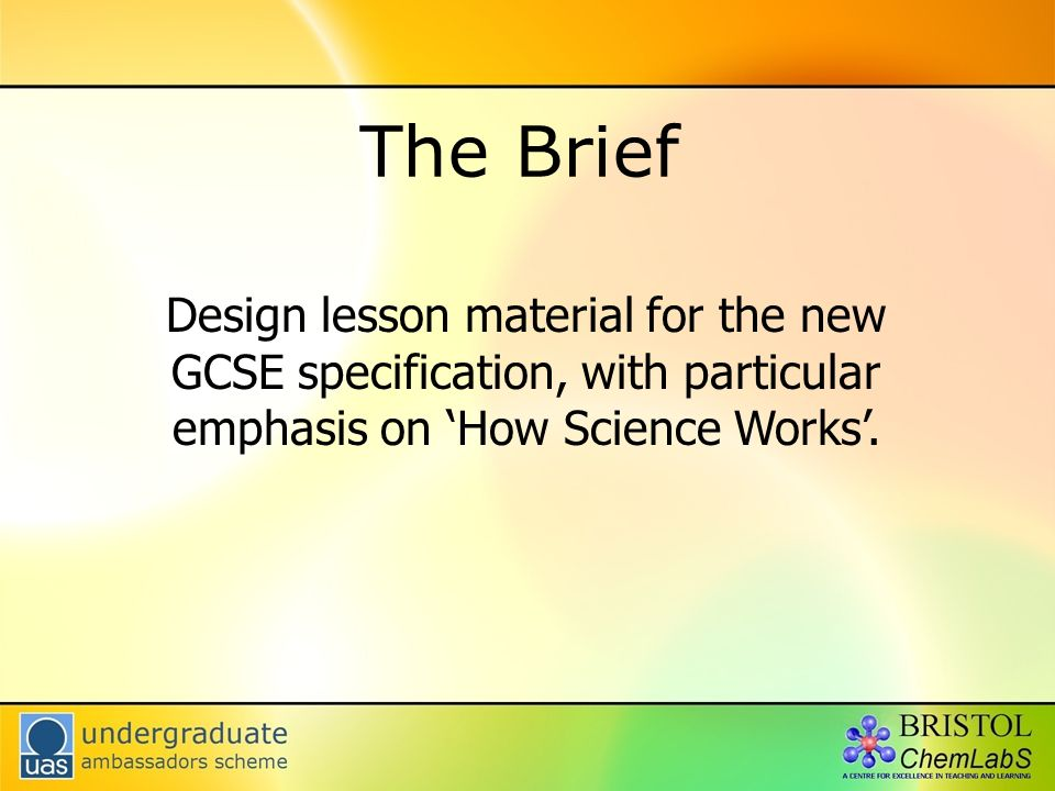 The Brief Design lesson material for the new GCSE specification, with particular emphasis on How Science Works.