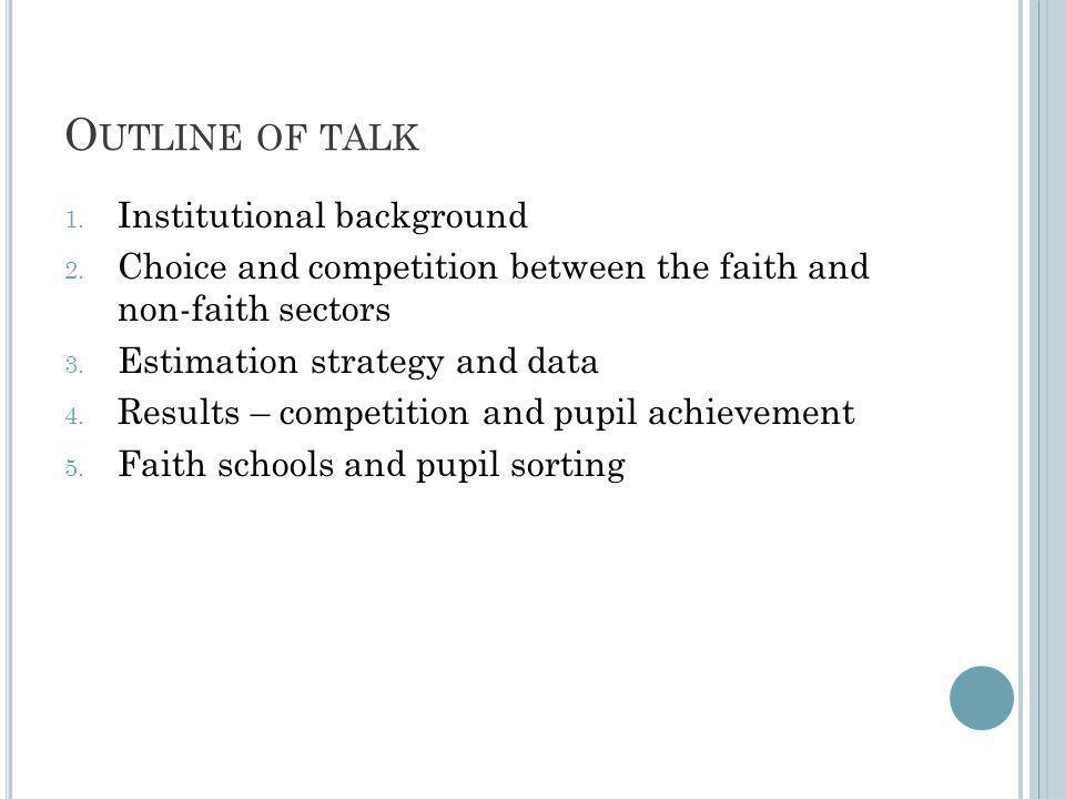 O UTLINE OF TALK 1. Institutional background 2.