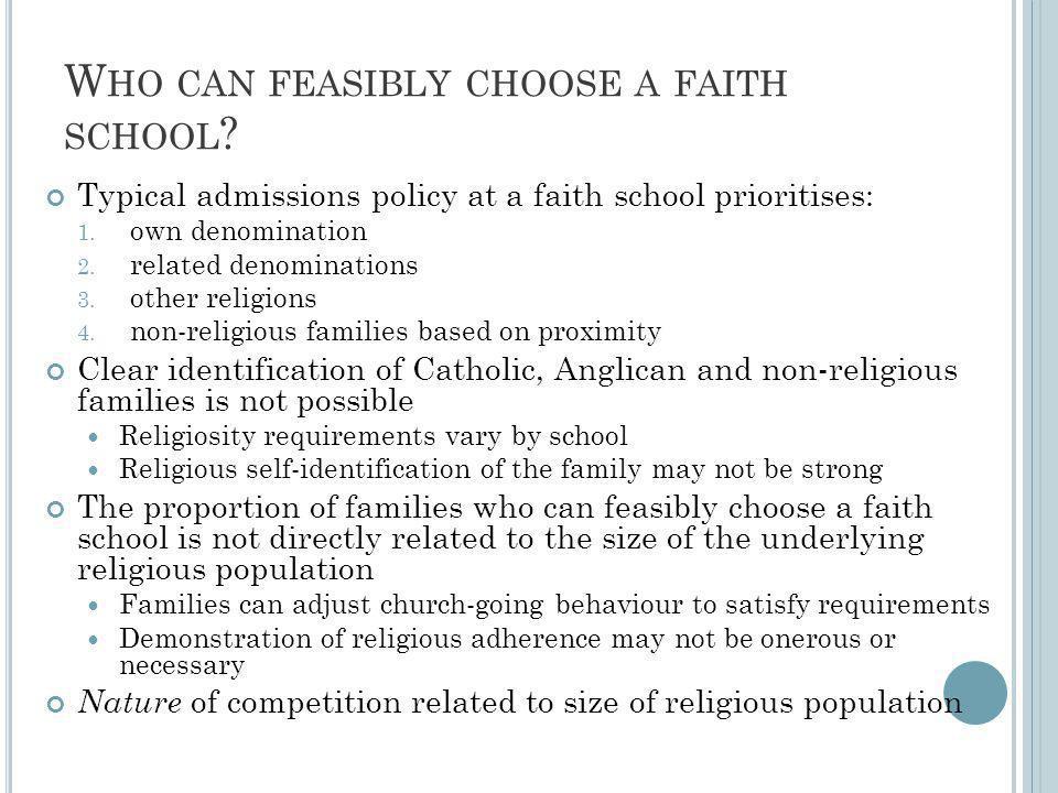 W HO CAN FEASIBLY CHOOSE A FAITH SCHOOL .