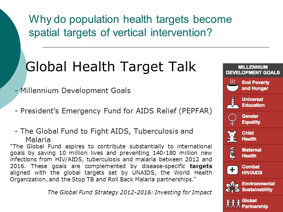 Why do population health targets become spatial targets of vertical intervention? Global Health Target Talk - Millennium Development Goals - President