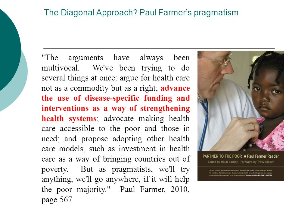 The Diagonal Approach. Paul Farmers pragmatism The arguments have always been multivocal.