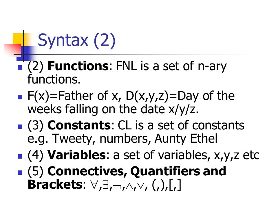 Syntax (2) (2) Functions: FNL is a set of n-ary functions.