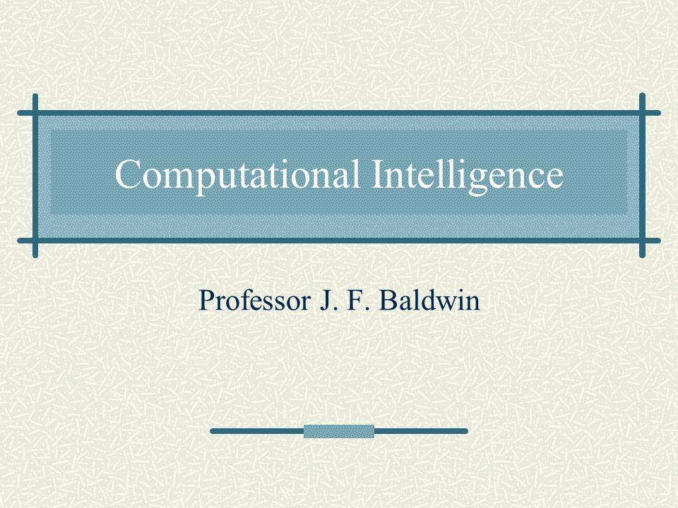 Computational Intelligence Professor J. F. Baldwin