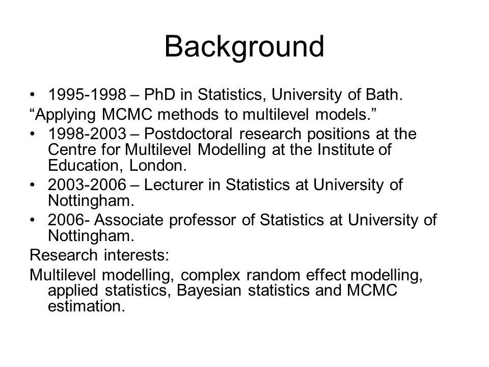 Background 1995-1998 – PhD in Statistics, University of Bath.
