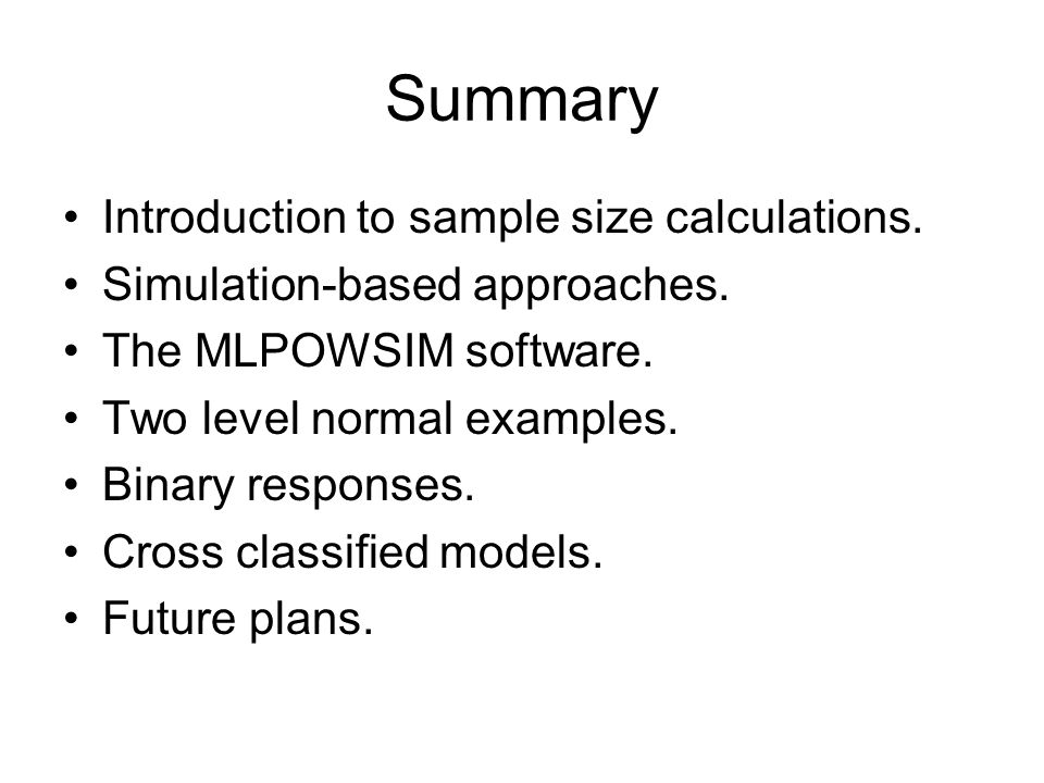 Summary Introduction to sample size calculations. Simulation-based approaches.