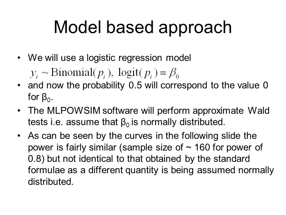 Model based approach We will use a logistic regression model and now the probability 0.5 will correspond to the value 0 for β 0.