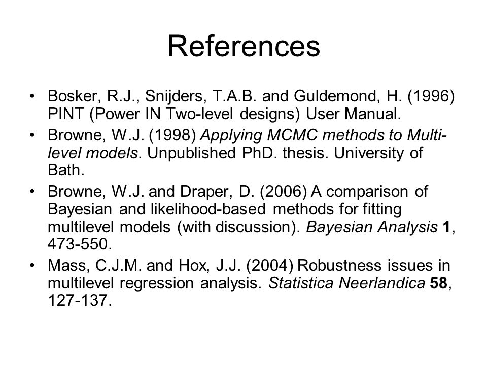 References Bosker, R.J., Snijders, T.A.B. and Guldemond, H.