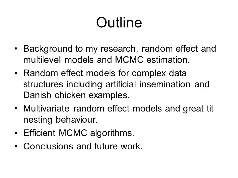 Outline Background to my research, random effect and multilevel models and MCMC estimation. Random effect models for complex data structures including