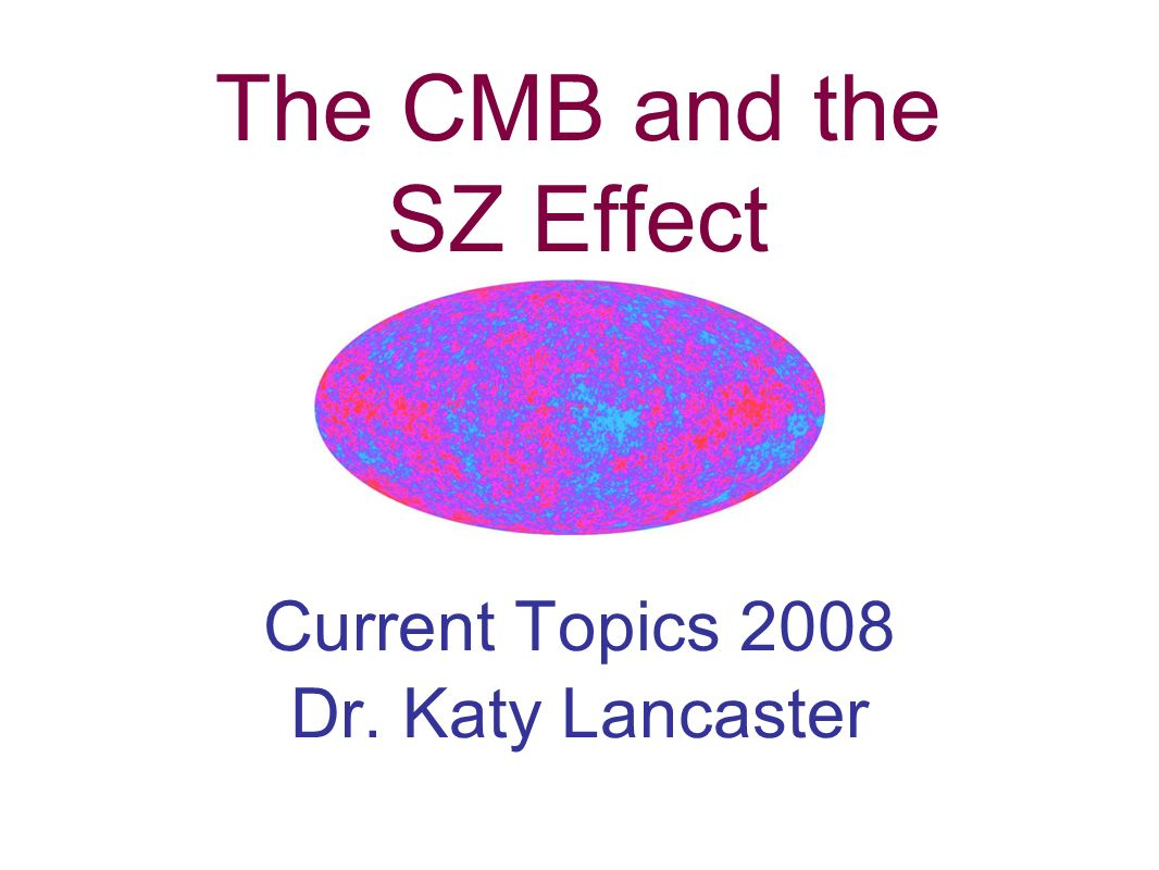 Course Content Introduction - The Cosmic Microwave Background - The Sunyaev Zeldovich Effect Science from the SZ effect - The Hubble constant - Gas fractions - Number counts Practicalities - Telescopes - Issues