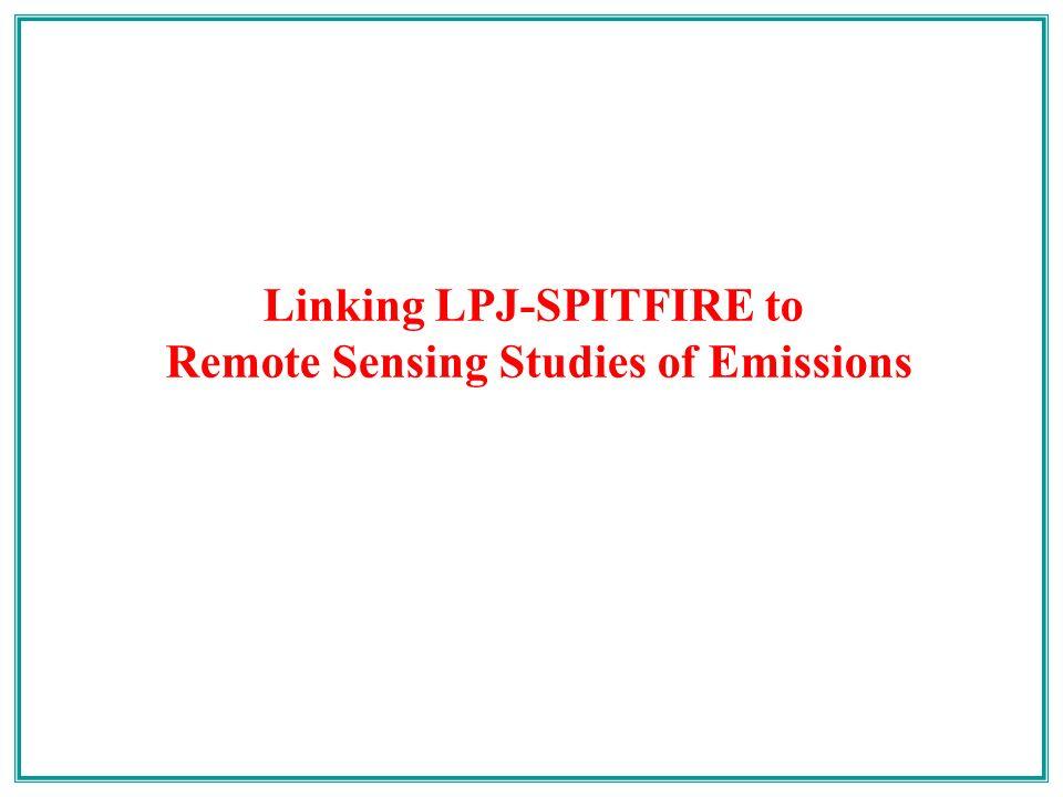 Linking LPJ-SPITFIRE to Remote Sensing Studies of Emissions