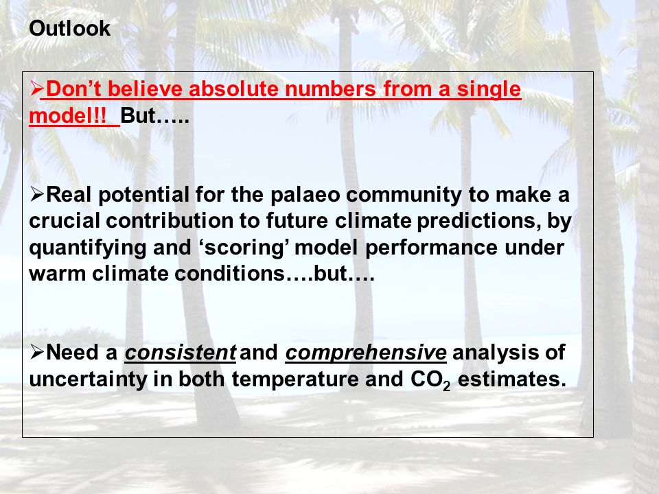 Outlook Dont believe absolute numbers from a single model!.