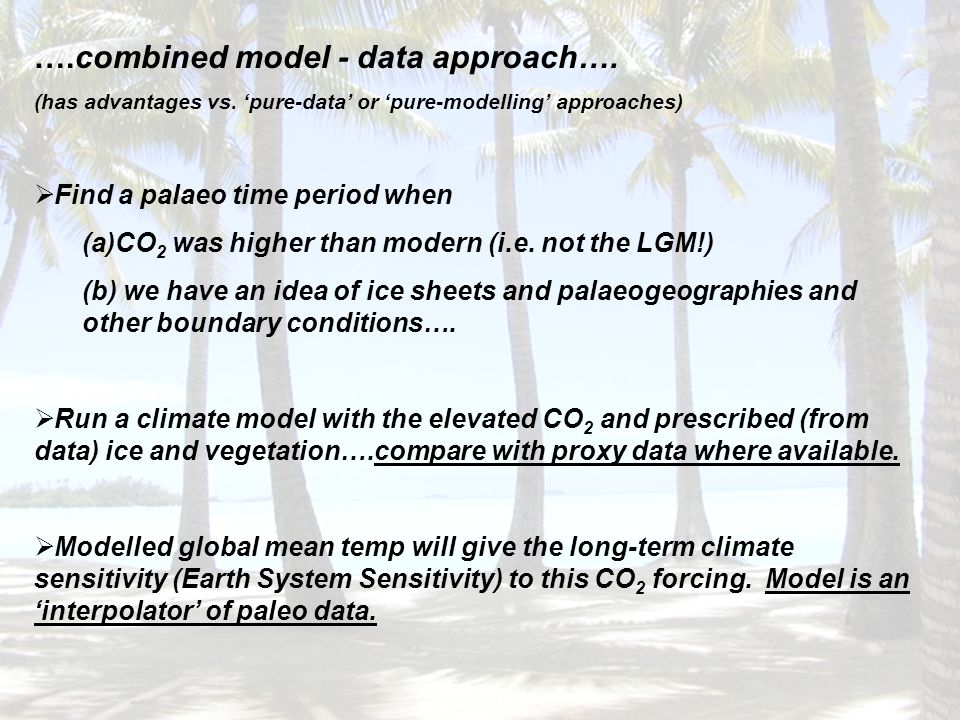 ….combined model - data approach…. (has advantages vs.