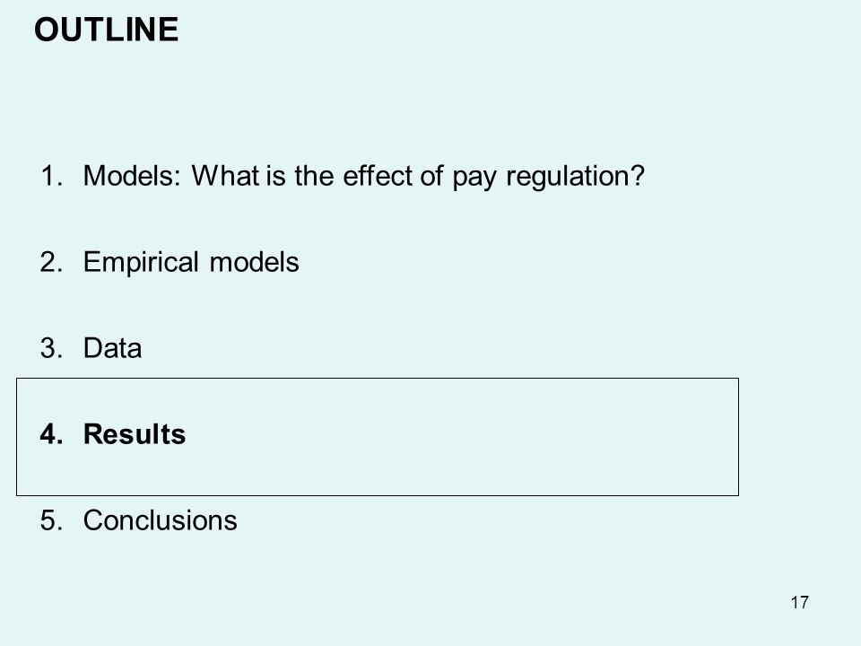 17 1.Models: What is the effect of pay regulation.
