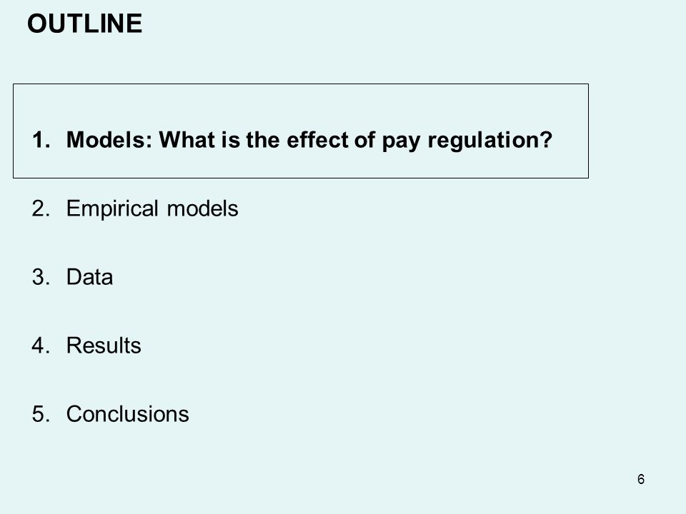 6 1.Models: What is the effect of pay regulation.