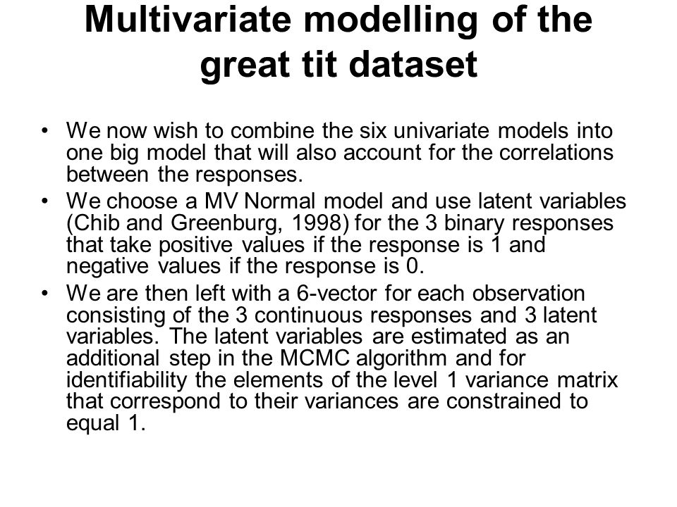Multivariate modelling of the great tit dataset We now wish to combine the six univariate models into one big model that will also account for the cor