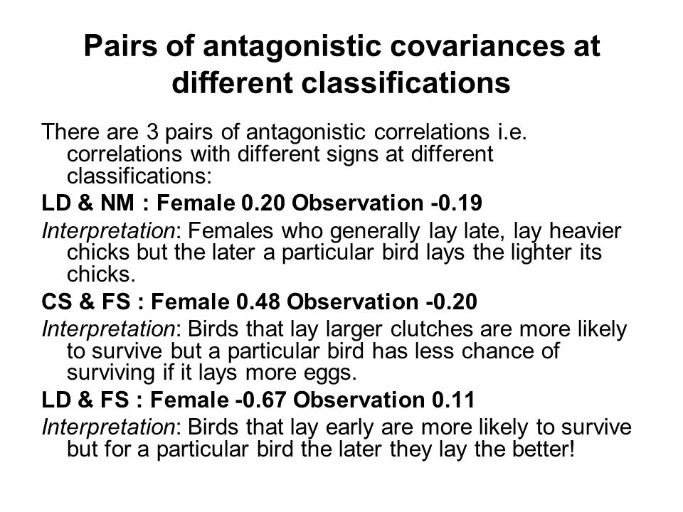 Pairs of antagonistic covariances at different classifications There are 3 pairs of antagonistic correlations i.e.