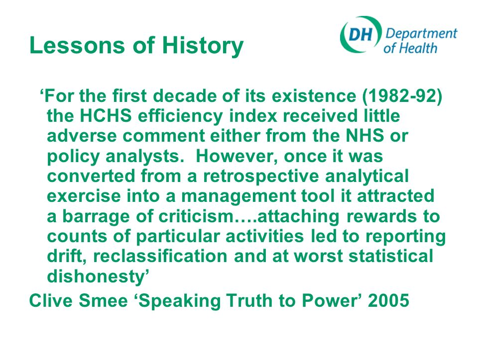 Lessons of History For the first decade of its existence ( ) the HCHS efficiency index received little adverse comment either from the NHS or policy analysts.